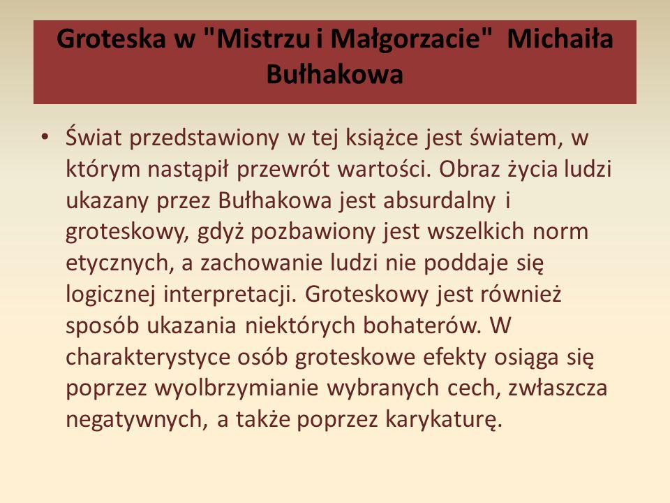 Groteska w Mistrzu i Małgorzacie Michaiła Bułhakowa