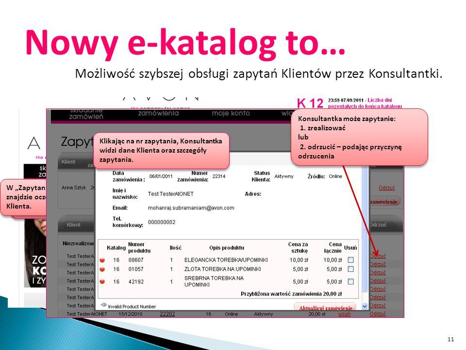 Nowy e-katalog to… Możliwość szybszej obsługi zapytań Klientów przez Konsultantki.