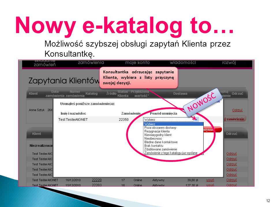 Nowy e-katalog to… Możliwość szybszej obsługi zapytań Klienta przez Konsultantkę.