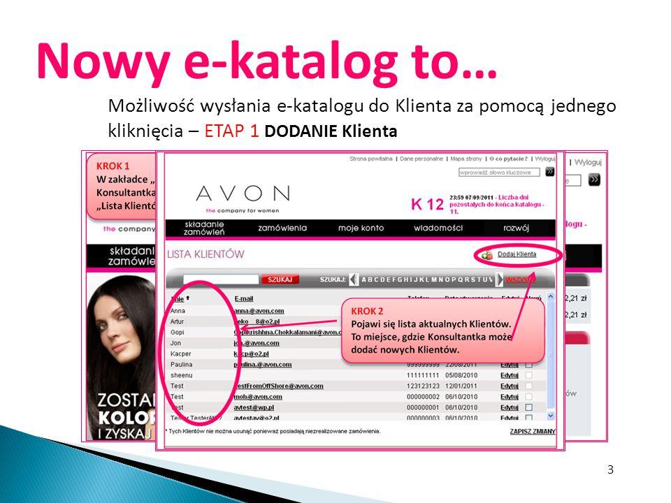 Nowy e-katalog to… Możliwość wysłania e-katalogu do Klienta za pomocą jednego kliknięcia – ETAP 1 DODANIE Klienta.
