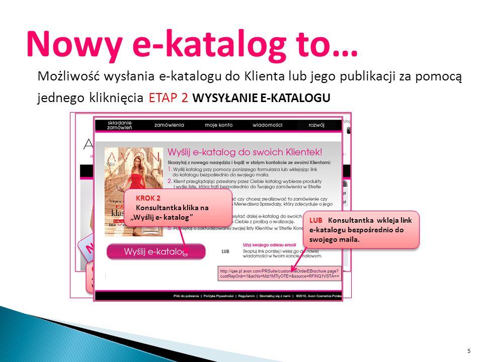 Nowy e-katalog to… Możliwość wysłania e-katalogu do Klienta lub jego publikacji za pomocą jednego kliknięcia ETAP 2 WYSYŁANIE E-KATALOGU.