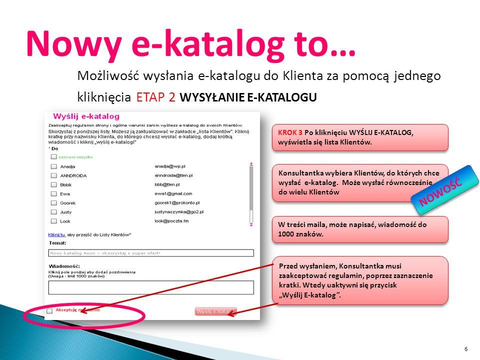 Nowy e-katalog to… Możliwość wysłania e-katalogu do Klienta za pomocą jednego kliknięcia ETAP 2 WYSYŁANIE E-KATALOGU.