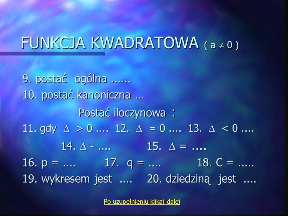 FUNKCJA KWADRATOWA ( a  0 )