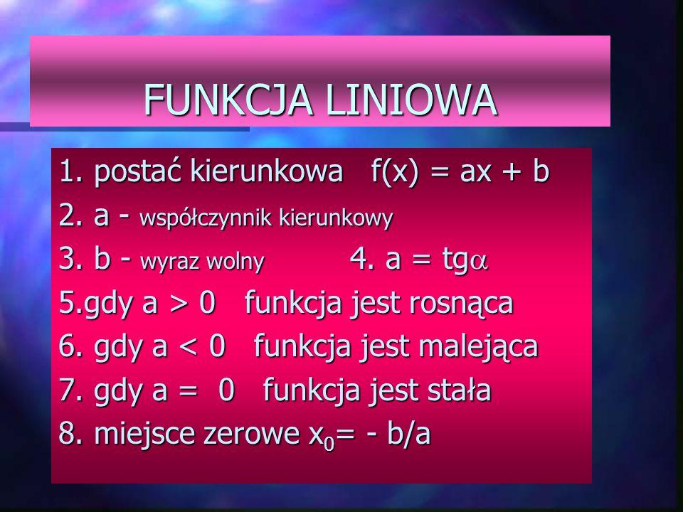 FUNKCJA LINIOWA 1. postać kierunkowa f(x) = ax + b