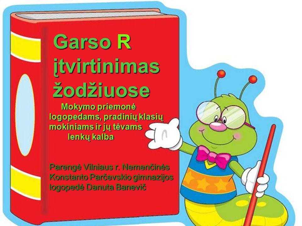 Garso R įtvirtinimas žodžiuose Mokymo priemonė
