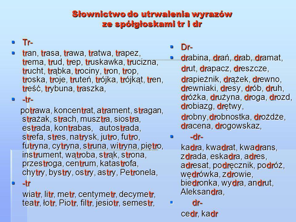 Słownictwo do utrwalenia wyrazów ze spółgłoskami tr i dr