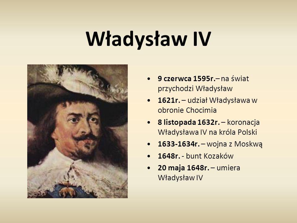 Władysław IV 9 czerwca 1595r.– na świat przychodzi Władysław