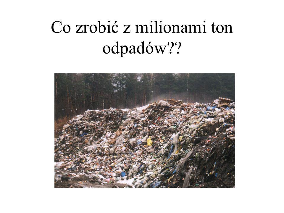 Co zrobić z milionami ton odpadów