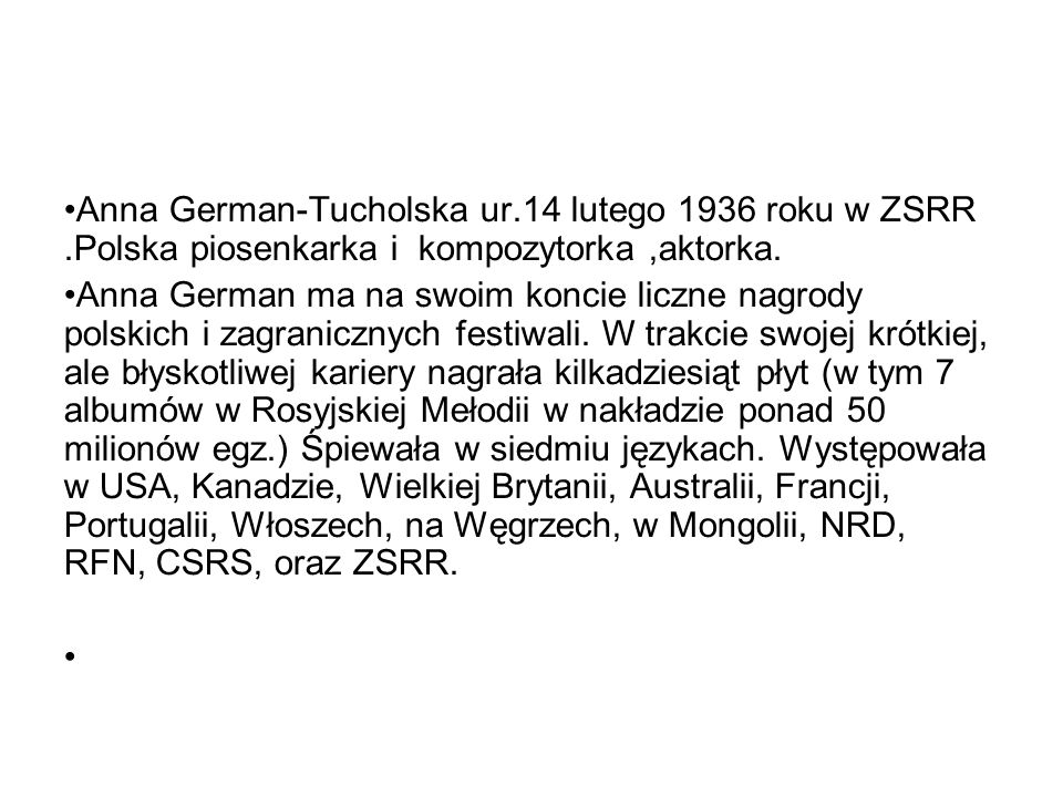 Anna German-Tucholska ur. 14 lutego 1936 roku w ZSRR