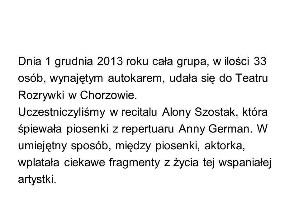 Dnia 1 grudnia 2013 roku cała grupa, w ilości 33