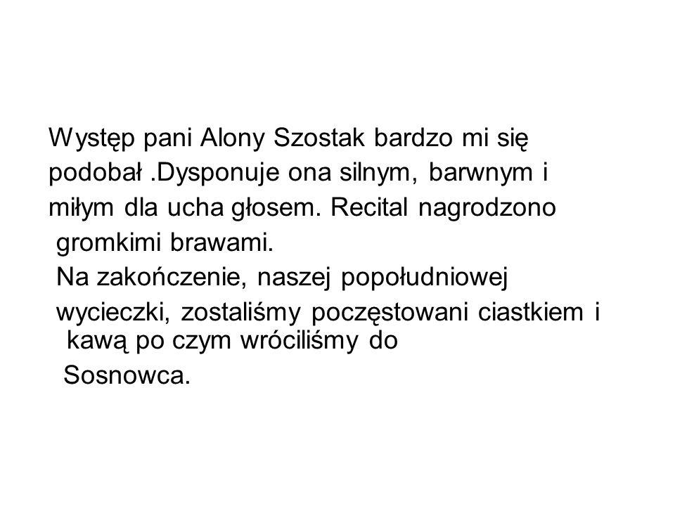 Występ pani Alony Szostak bardzo mi się