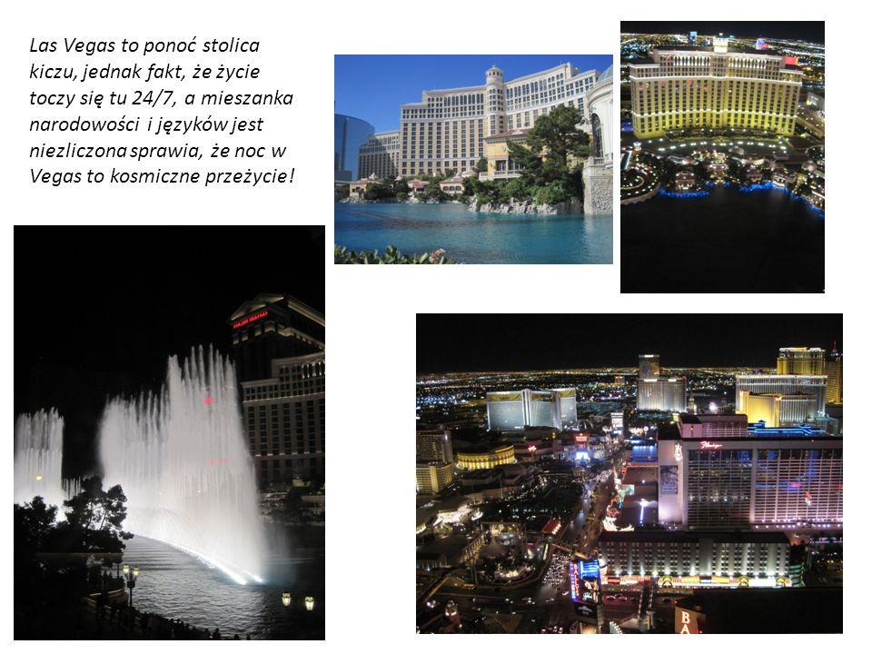Las Vegas to ponoć stolica kiczu, jednak fakt, że życie toczy się tu 24/7, a mieszanka narodowości i języków jest niezliczona sprawia, że noc w Vegas to kosmiczne przeżycie!