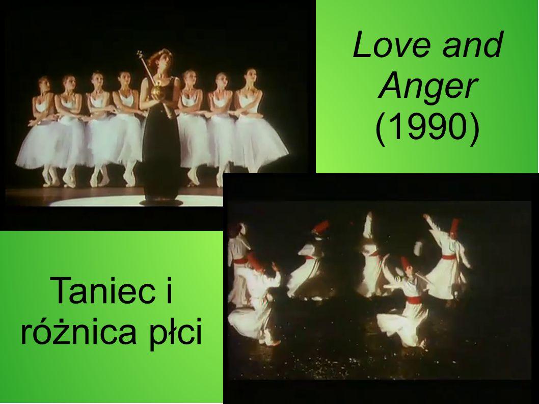 Love and Anger (1990) Taniec i różnica płci