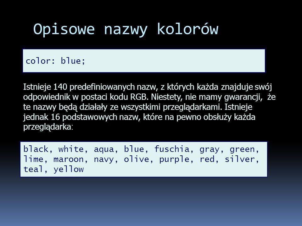 Opisowe nazwy kolorów color: blue;