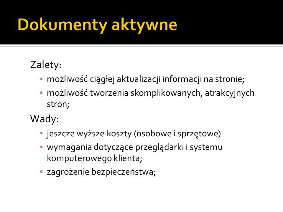 Dokumenty aktywne Zalety: Wady: