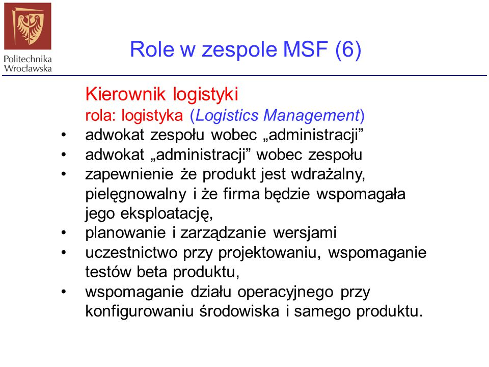 Role w zespole MSF (6) Kierownik logistyki