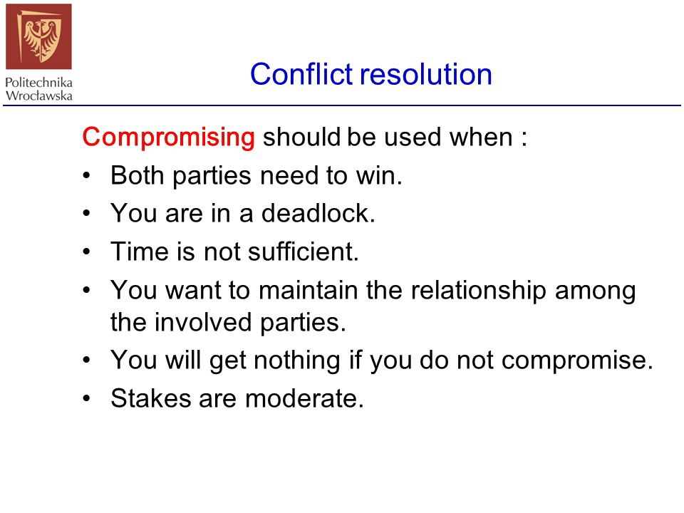 Conflict resolution Compromising should be used when :
