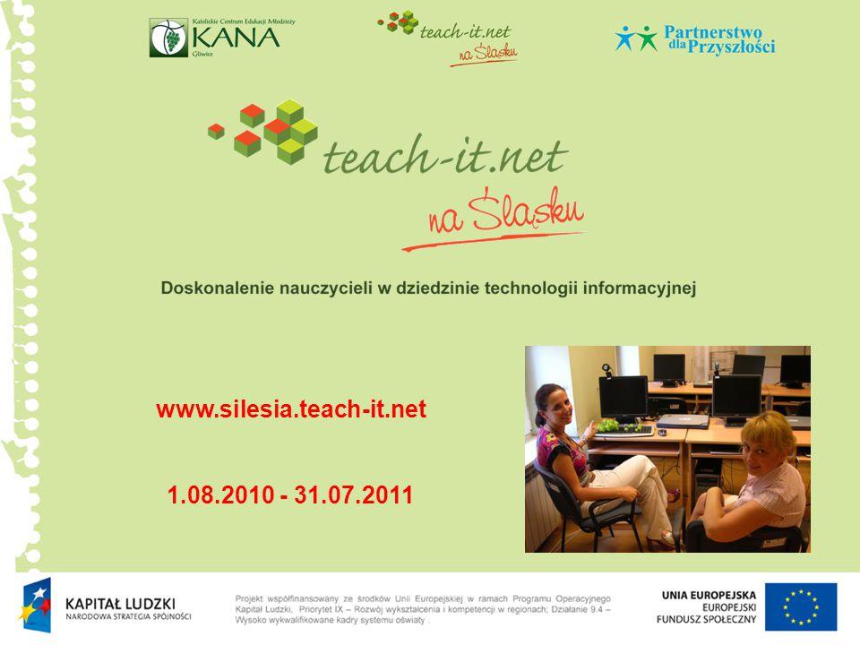 www.silesia.teach-it.net 1.08.2010 - 31.07.2011