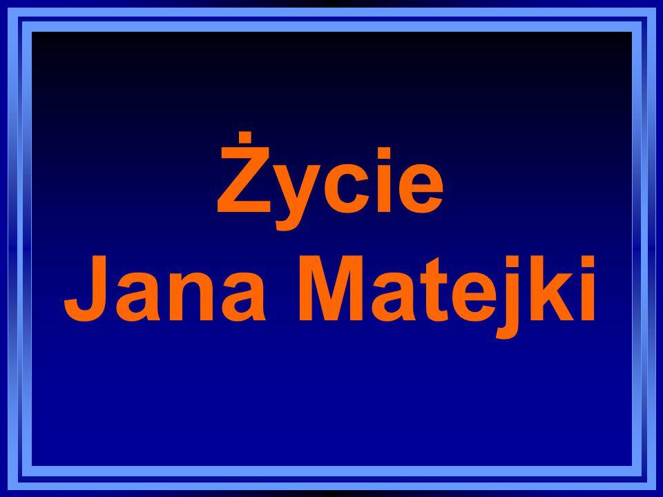 Życie Jana Matejki
