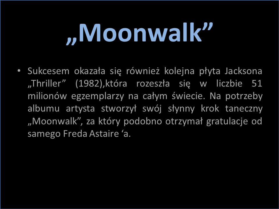 """Moonwalk"