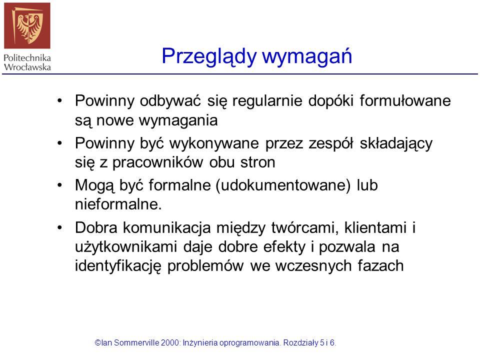 ©Ian Sommerville 2000: Inżynieria oprogramowania. Rozdziały 5 i 6.