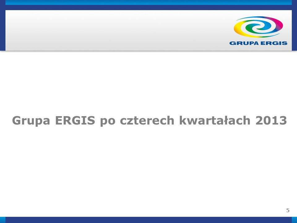 Grupa ERGIS po czterech kwartałach 2013