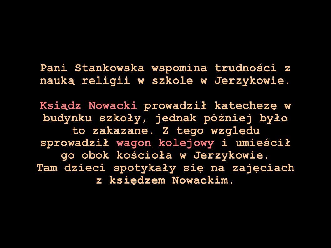 Pani Stankowska wspomina trudności z nauką religii w szkole w Jerzykowie.