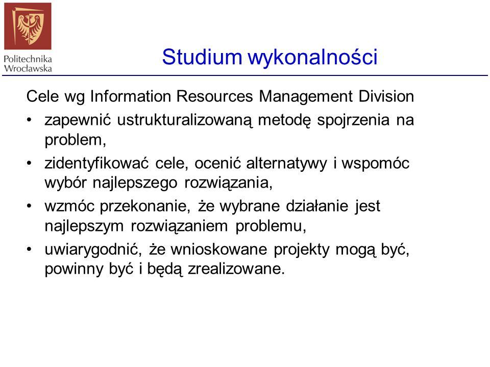 Studium wykonalności Cele wg Information Resources Management Division
