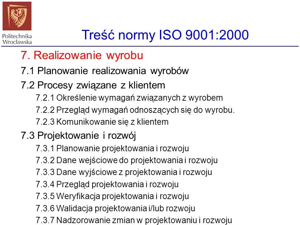Treść normy ISO 9001:2000 7. Realizowanie wyrobu