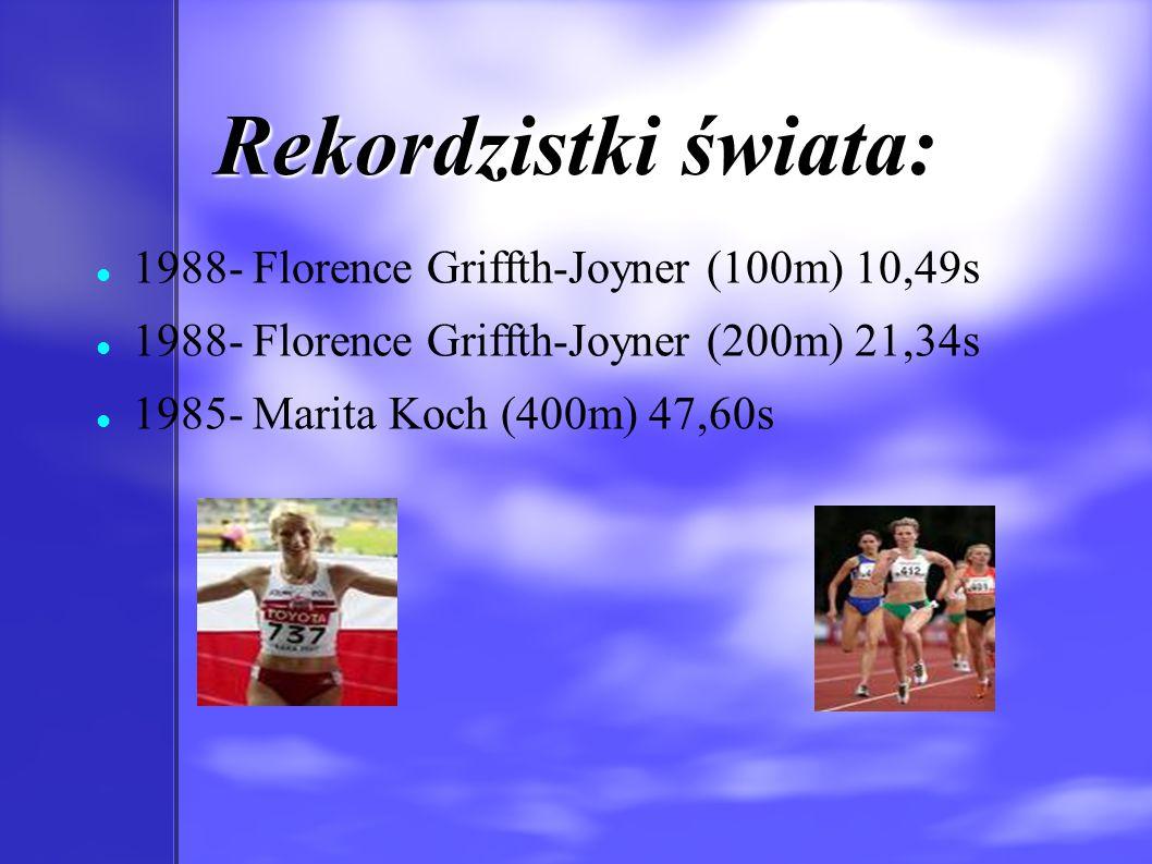 Rekordzistki świata: 1988- Florence Griffth-Joyner (100m) 10,49s