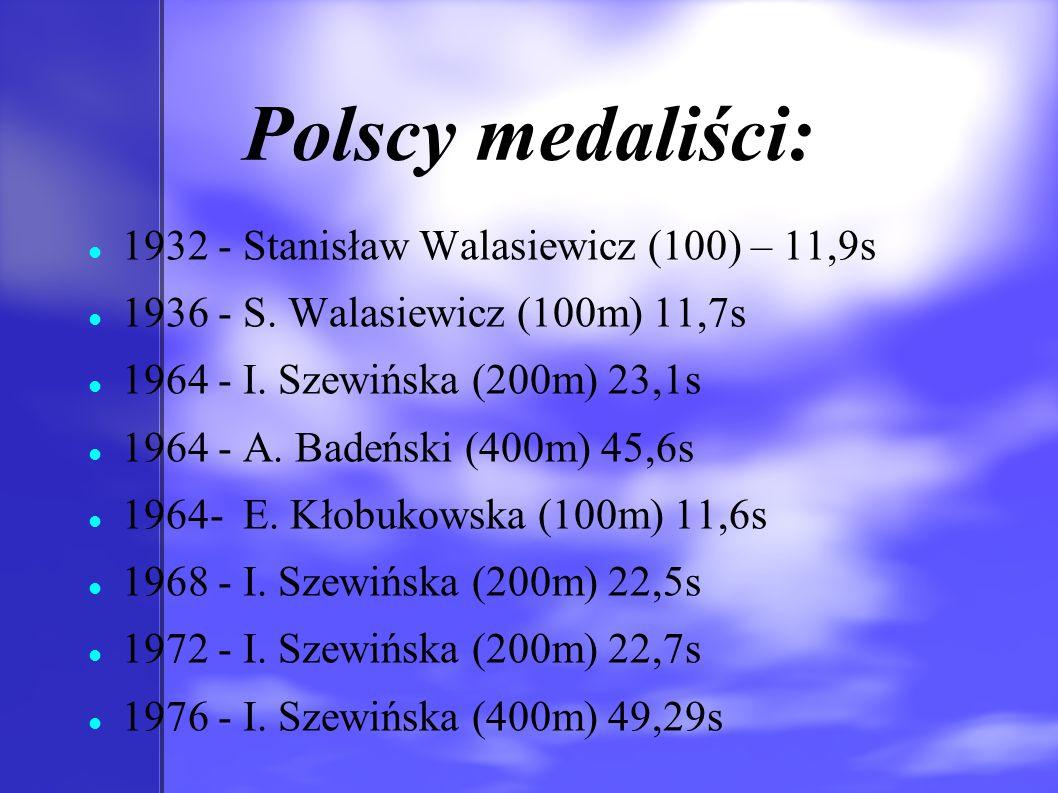 Polscy medaliści: 1932 - Stanisław Walasiewicz (100) – 11,9s