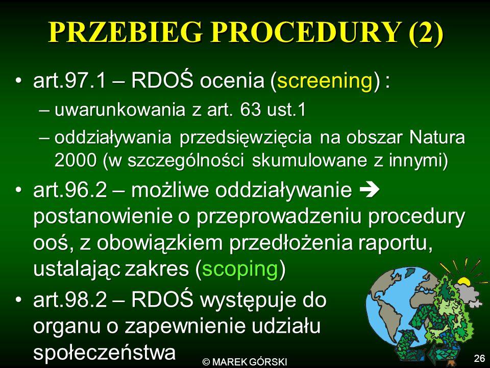 PRZEBIEG PROCEDURY (2) art.97.1 – RDOŚ ocenia (screening) :