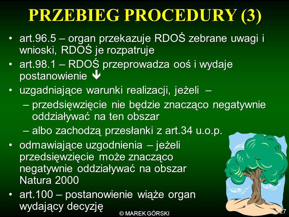 PRZEBIEG PROCEDURY (3) art.96.5 – organ przekazuje RDOŚ zebrane uwagi i wnioski, RDOŚ je rozpatruje.