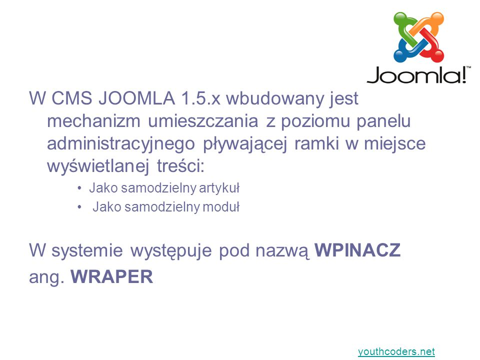 W systemie występuje pod nazwą WPINACZ ang. WRAPER