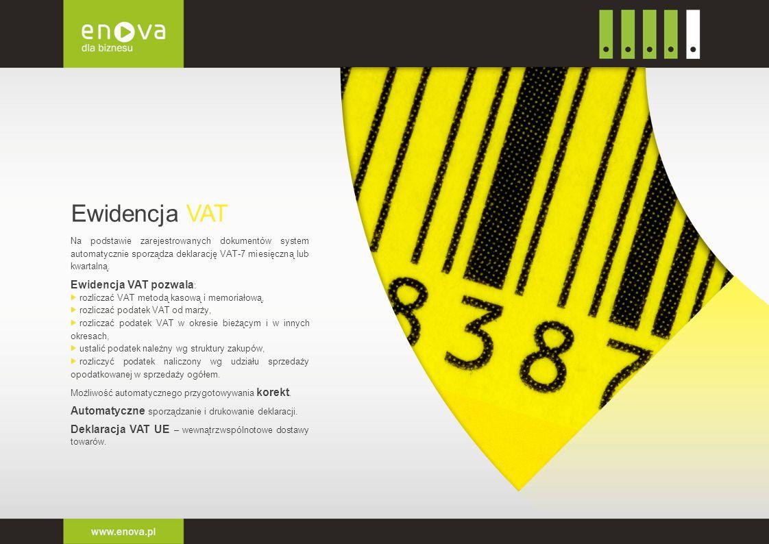 Ewidencja VAT Ewidencja VAT pozwala: