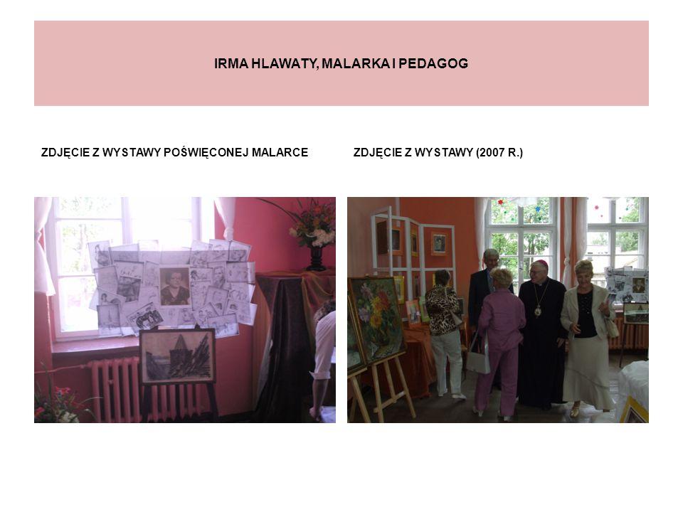 IRMA HLAWATY, MALARKA I PEDAGOG