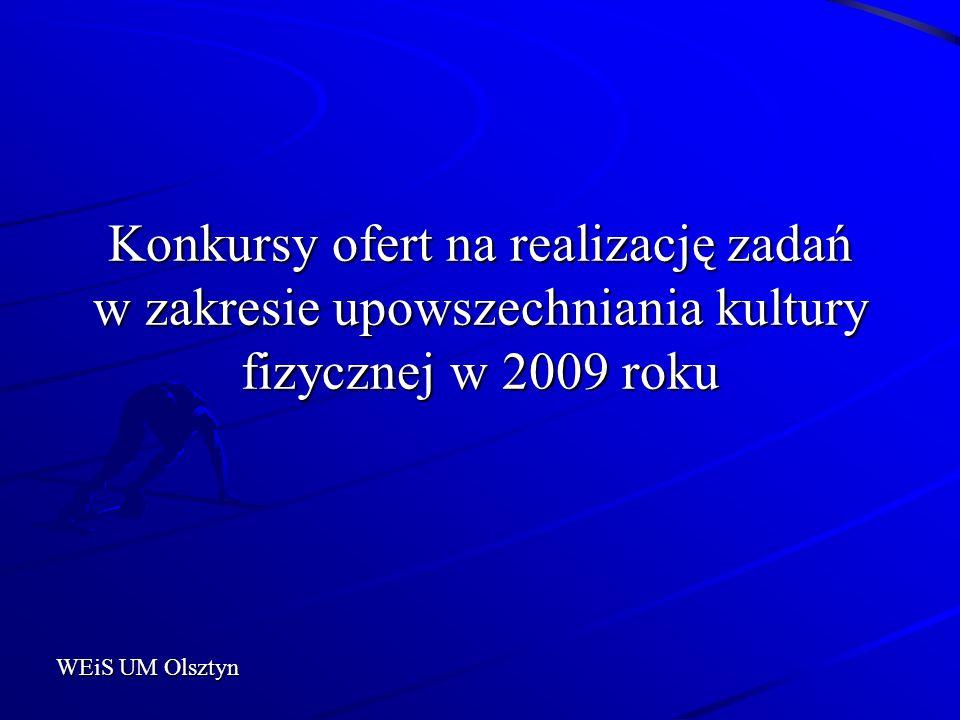 Konkursy ofert na realizację zadań w zakresie upowszechniania kultury fizycznej w 2009 roku
