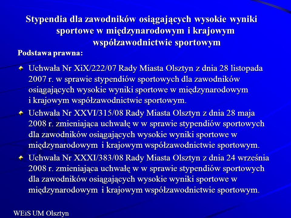 Stypendia dla zawodników osiągających wysokie wyniki sportowe w międzynarodowym i krajowym współzawodnictwie sportowym Podstawa prawna: