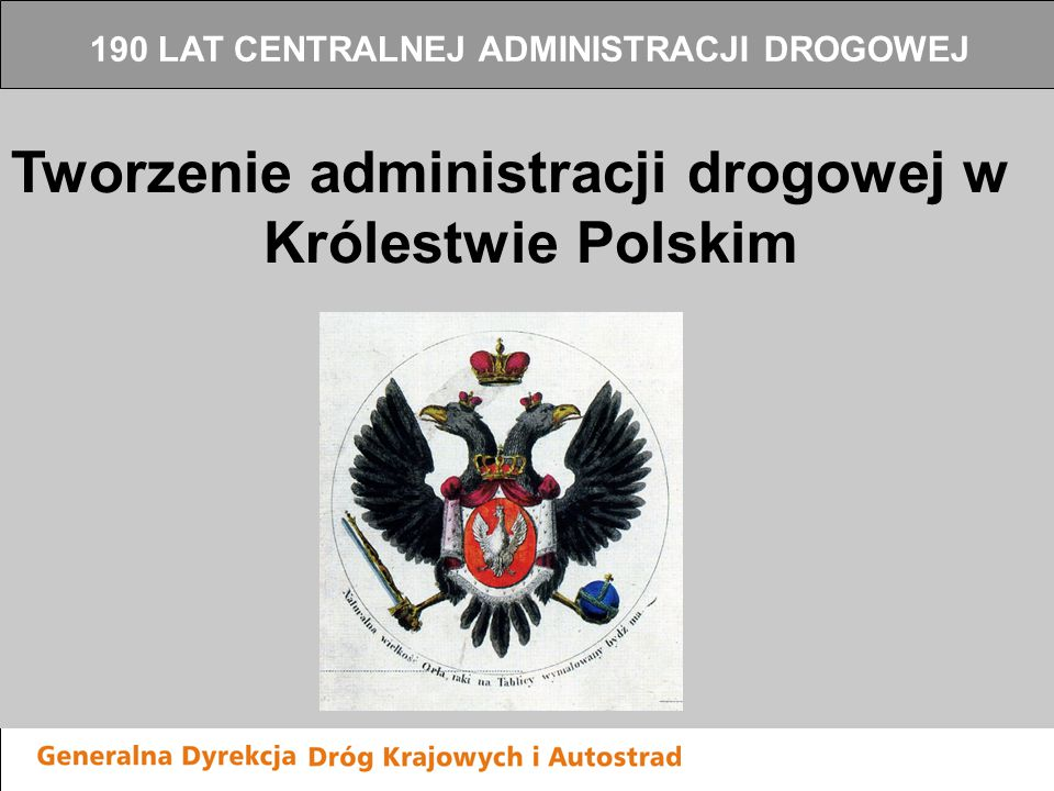 Tworzenie administracji drogowej w Królestwie Polskim