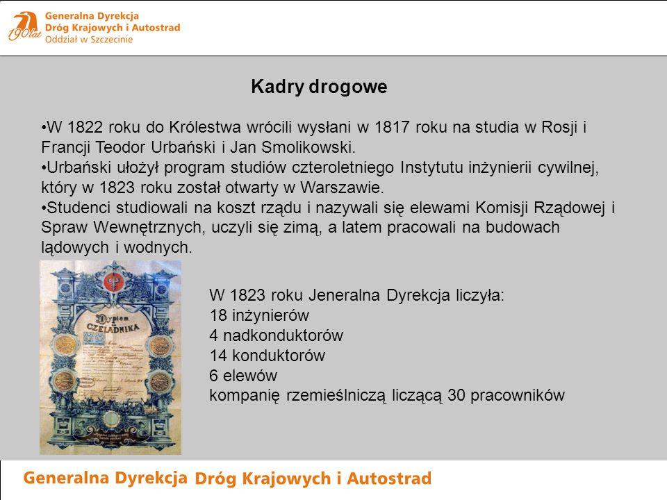 Kadry drogowe W 1822 roku do Królestwa wrócili wysłani w 1817 roku na studia w Rosji i Francji Teodor Urbański i Jan Smolikowski.