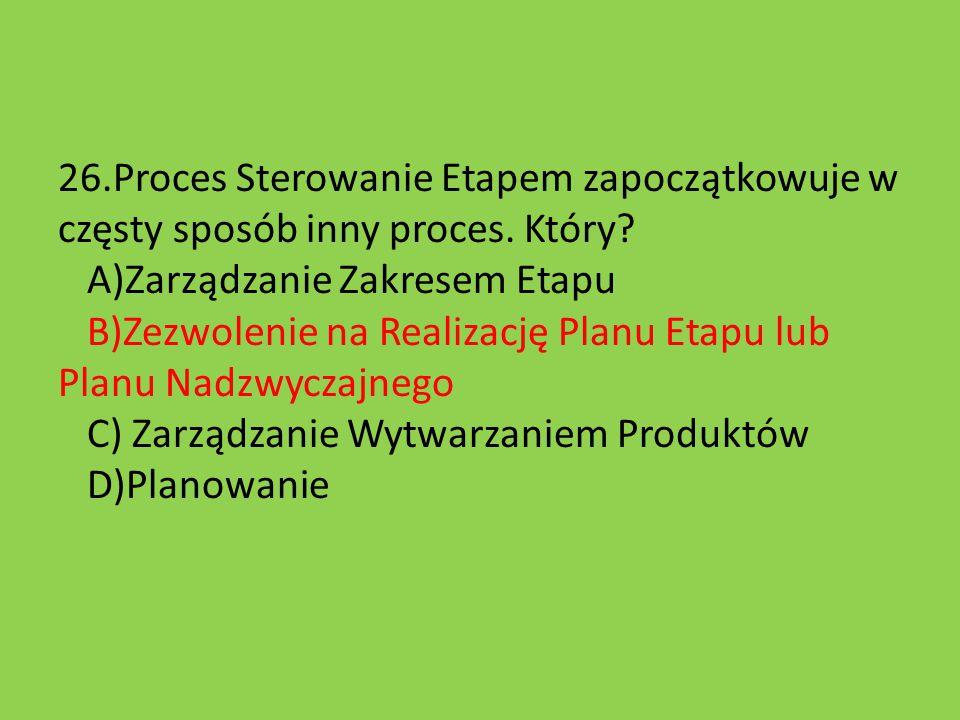 26.Proces Sterowanie Etapem zapoczątkowuje w częsty sposób inny proces.