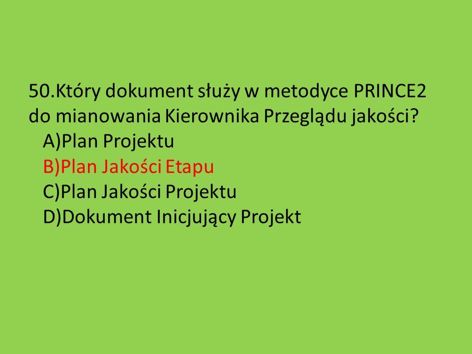 50.Który dokument służy w metodyce PRINCE2 do mianowania Kierownika Przeglądu jakości.