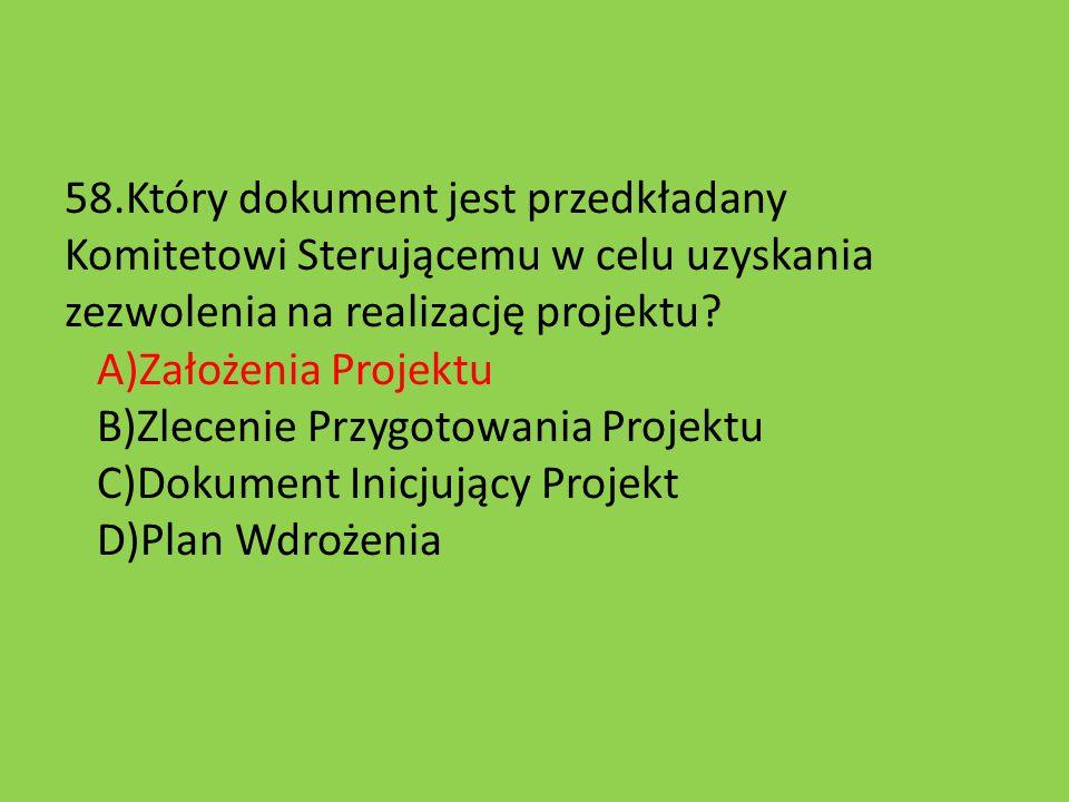 58.Który dokument jest przedkładany Komitetowi Sterującemu w celu uzyskania zezwolenia na realizację projektu.