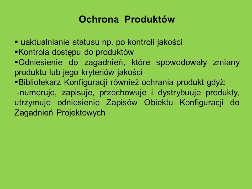 Ochrona Produktów uaktualnianie statusu np. po kontroli jakości