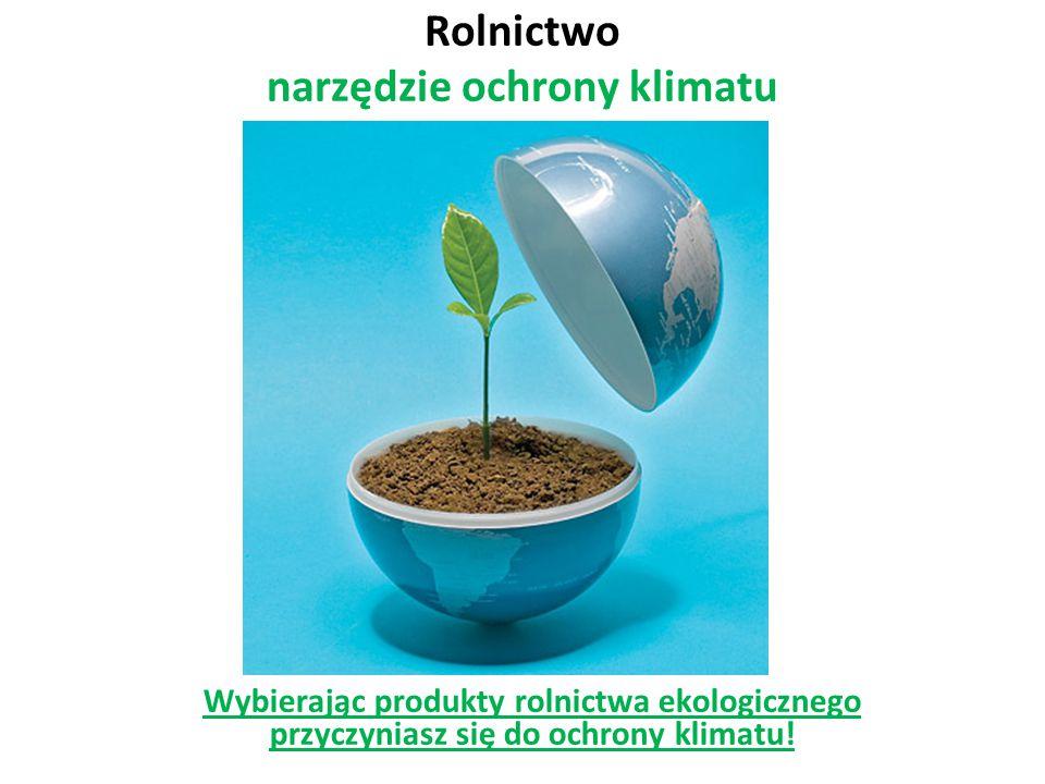 Rolnictwo narzędzie ochrony klimatu
