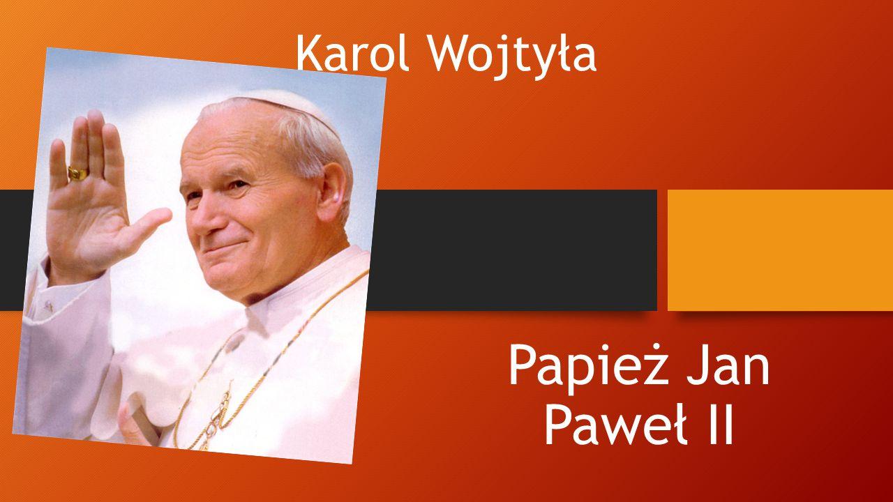 Karol Wojtyła Papież Jan Paweł II
