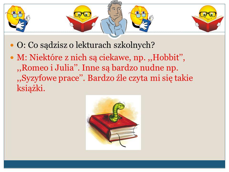 O: Co sądzisz o lekturach szkolnych