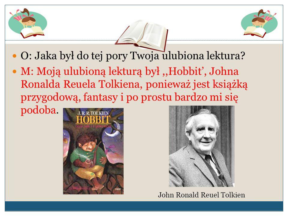 O: Jaka był do tej pory Twoja ulubiona lektura
