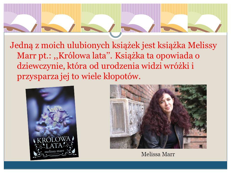 Jedną z moich ulubionych książek jest książka Melissy Marr pt