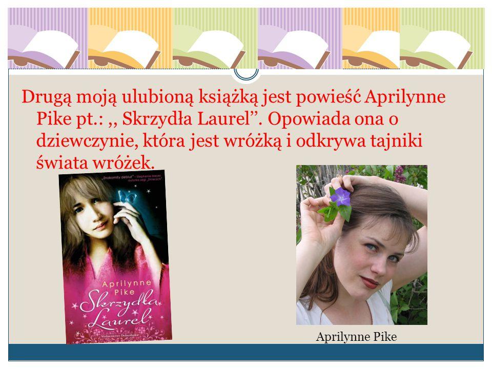 Drugą moją ulubioną książką jest powieść Aprilynne Pike pt